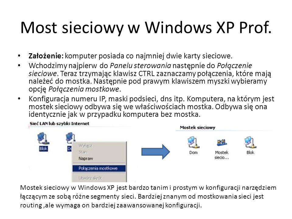 Most sieciowy w Windows XP Prof. Założenie: komputer posiada co najmniej dwie karty sieciowe. Wchodzimy najpierw do Panelu sterowania następnie do Poł