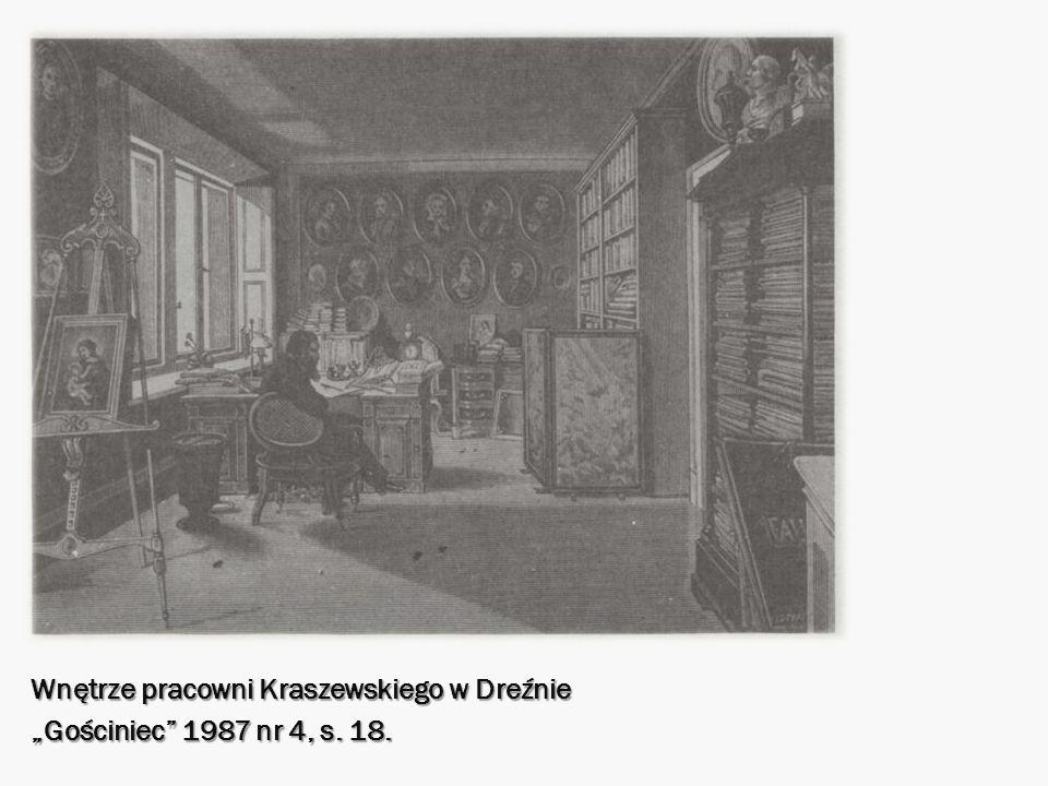 Wnętrze pracowni Kraszewskiego w Dreźnie Gościniec 1987 nr 4, s. 18.