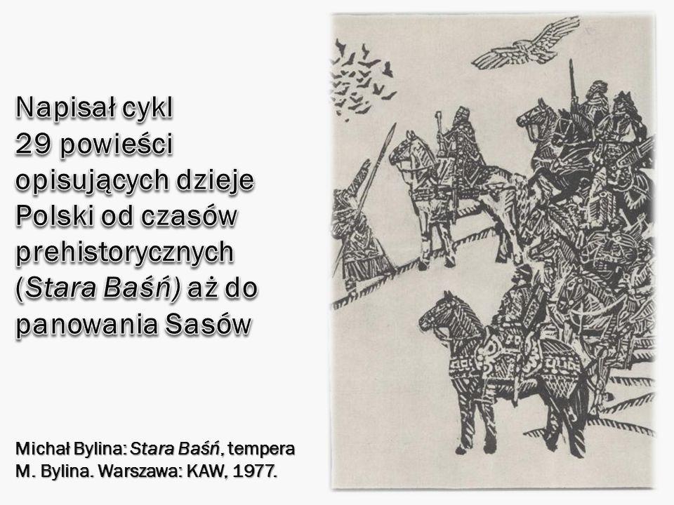 Michał Bylina: Stara Baśń, tempera M. Bylina. Warszawa: KAW, 1977.