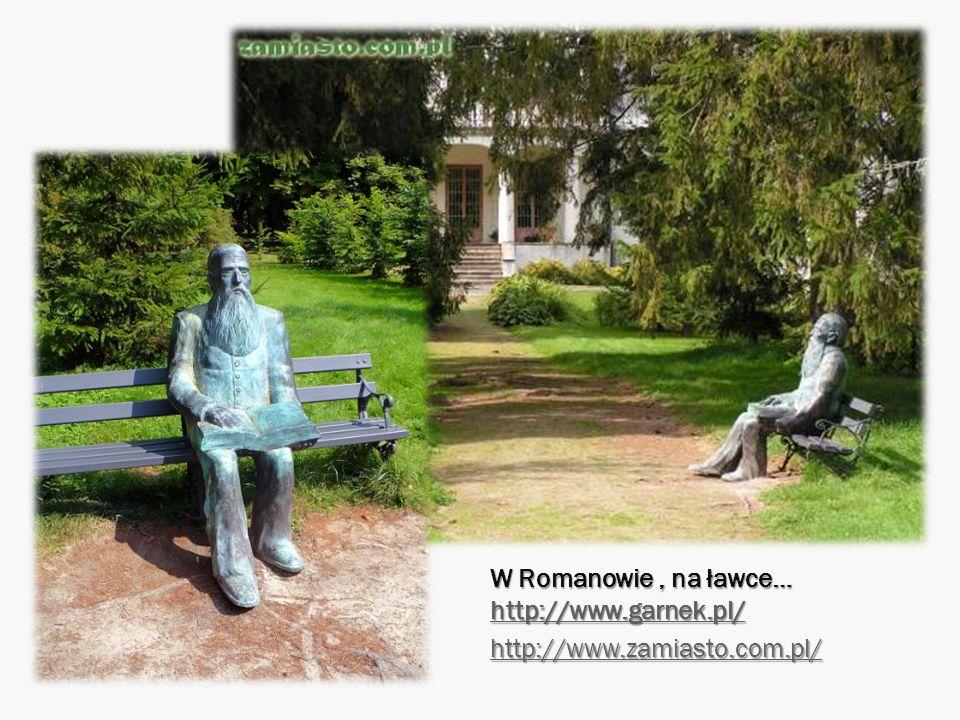 W Romanowie, na ławce… http://www.garnek.pl/ http://www.garnek.pl/ http://www.zamiasto.com.pl/