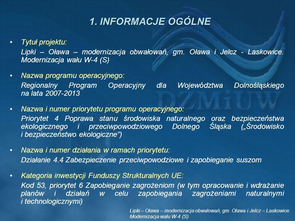 Tytuł projektu: Lipki – Oława – modernizacja obwałowań, gm. Oława i Jelcz - Laskowice. Modernizacja wału W-4 (S) Nazwa programu operacyjnego: Regional