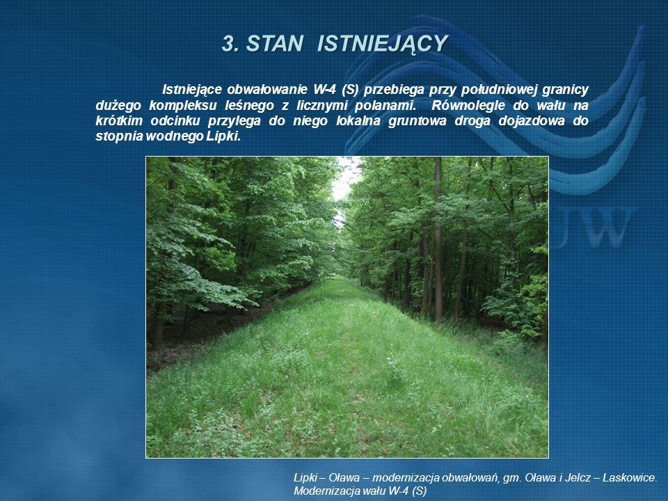 3. STAN ISTNIEJĄCY Istniejące obwałowanie W-4 (S) przebiega przy południowej granicy dużego kompleksu leśnego z licznymi polanami. Równolegle do wału