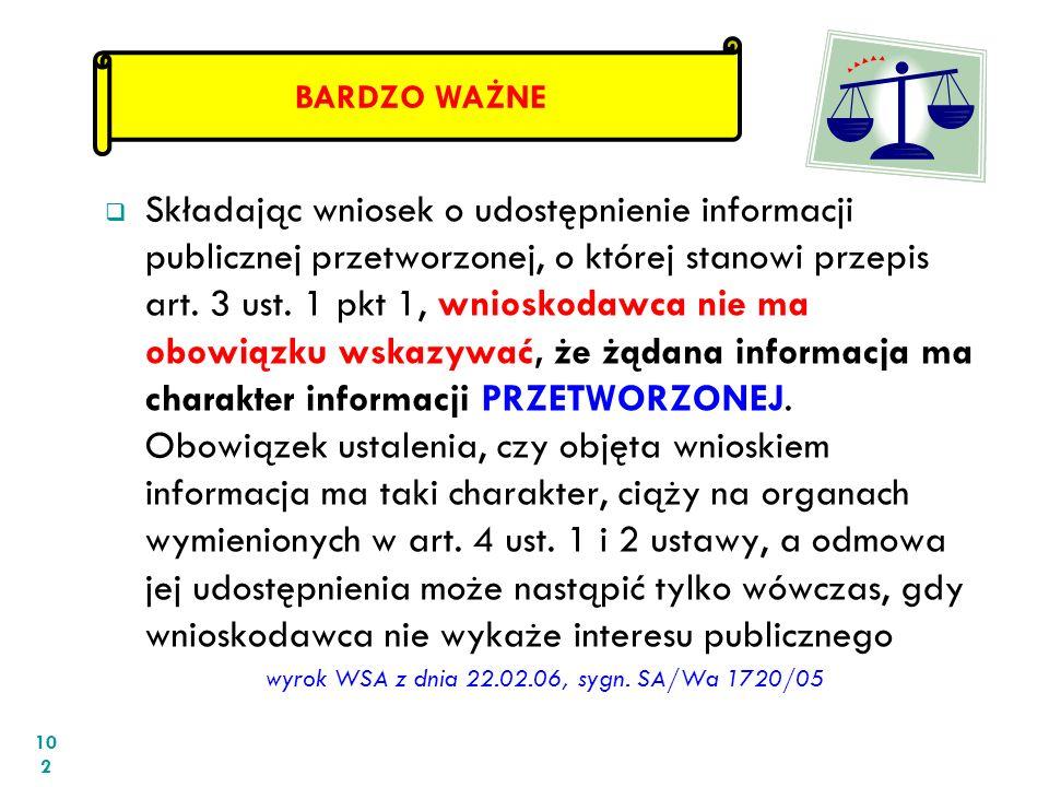 Składając wniosek o udostępnienie informacji publicznej przetworzonej, o której stanowi przepis art. 3 ust. 1 pkt 1, wnioskodawca nie ma obowiązku wsk