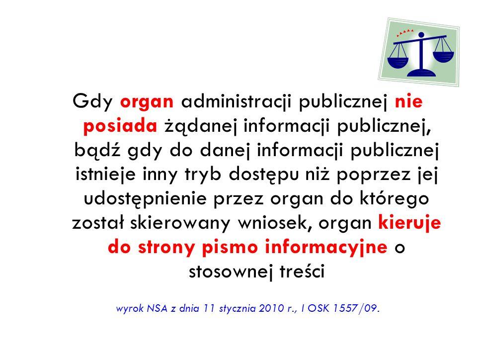 Gdy organ administracji publicznej nie posiada żądanej informacji publicznej, bądź gdy do danej informacji publicznej istnieje inny tryb dostępu niż p