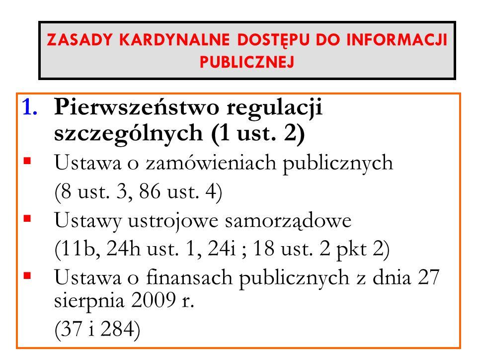 1. Pierwszeństwo regulacji szczególnych (1 ust. 2) Ustawa o zamówieniach publicznych (8 ust. 3, 86 ust. 4) Ustawy ustrojowe samorządowe (11b, 24h ust.