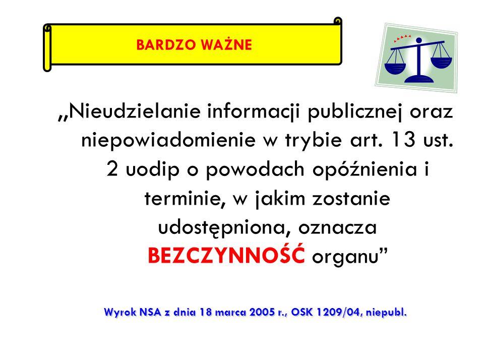 ,,Nieudzielanie informacji publicznej oraz niepowiadomienie w trybie art. 13 ust. 2 uodip o powodach opóźnienia i terminie, w jakim zostanie udostępni