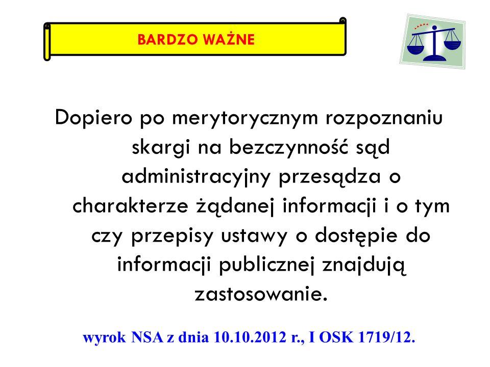 Dopiero po merytorycznym rozpoznaniu skargi na bezczynność sąd administracyjny przesądza o charakterze żądanej informacji i o tym czy przepisy ustawy