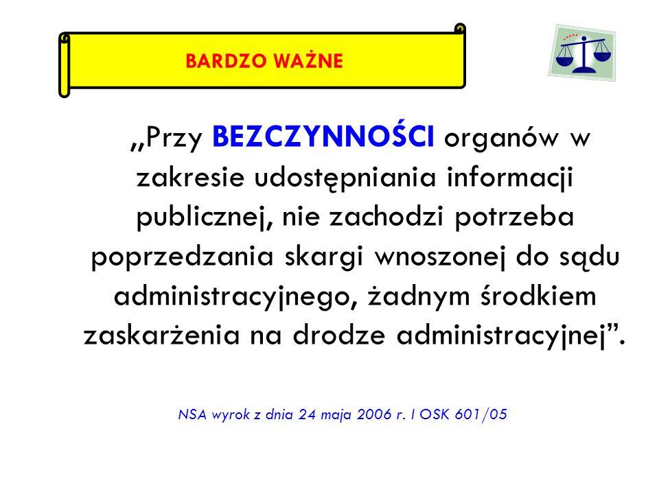 ,,Przy BEZCZYNNOŚCI organów w zakresie udostępniania informacji publicznej, nie zachodzi potrzeba poprzedzania skargi wnoszonej do sądu administracyjn