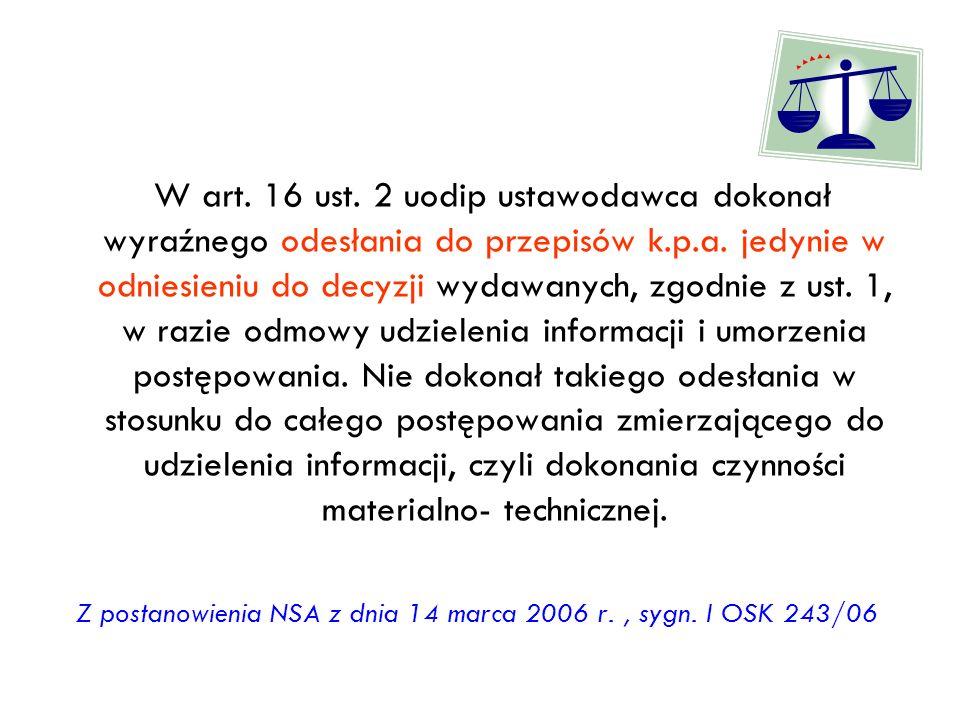 W art. 16 ust. 2 uodip ustawodawca dokonał wyraźnego odesłania do przepisów k.p.a. jedynie w odniesieniu do decyzji wydawanych, zgodnie z ust. 1, w ra