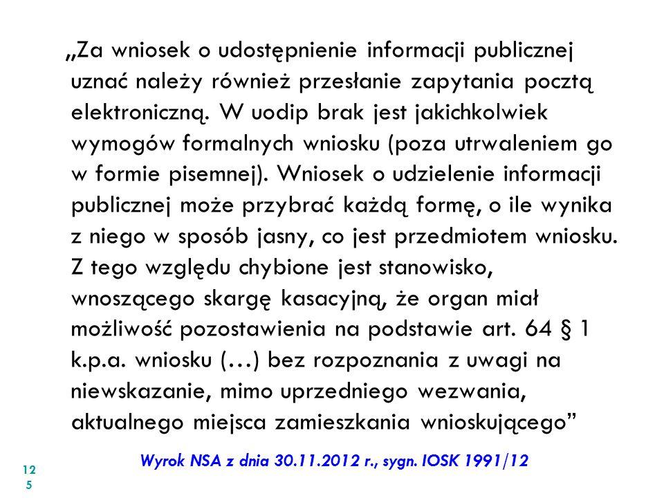 ,,Za wniosek o udostępnienie informacji publicznej uznać należy również przesłanie zapytania pocztą elektroniczną. W uodip brak jest jakichkolwiek wym