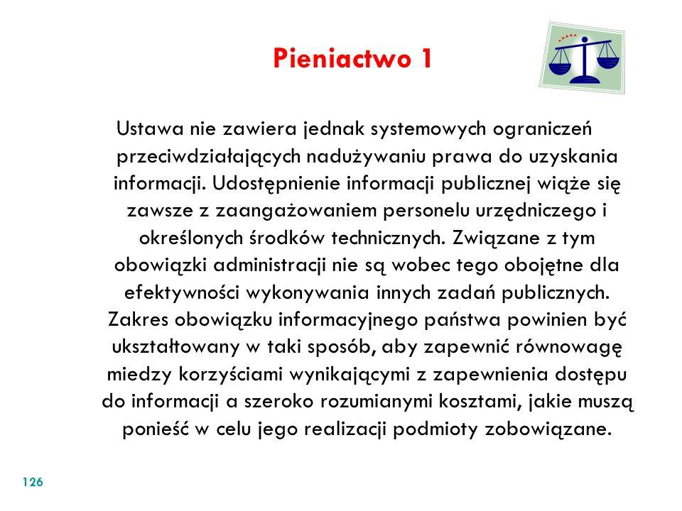 Pieniactwo 1 Ustawa nie zawiera jednak systemowych ograniczeń przeciwdziałających nadużywaniu prawa do uzyskania informacji. Udostępnienie informacji