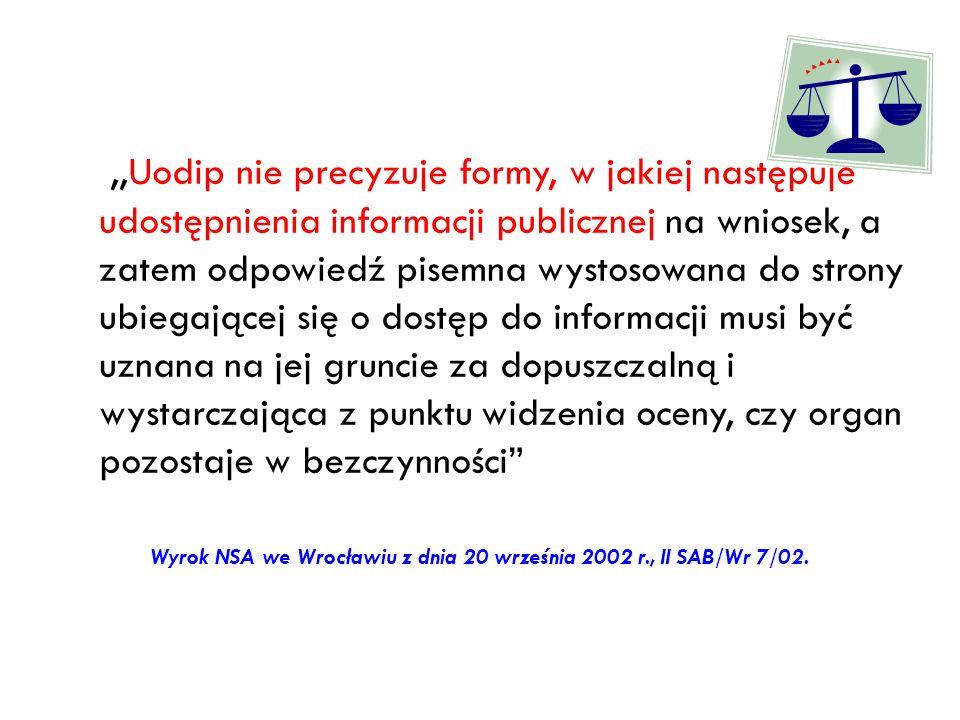 ,,Uodip nie precyzuje formy, w jakiej następuje udostępnienia informacji publicznej na wniosek, a zatem odpowiedź pisemna wystosowana do strony ubiega