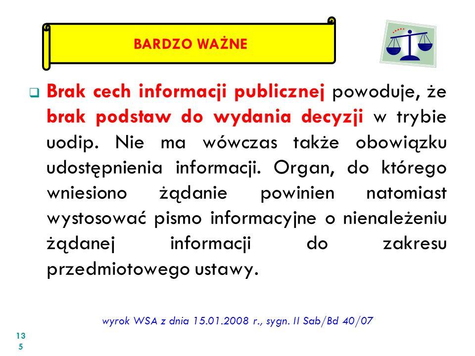 Brak cech informacji publicznej powoduje, że brak podstaw do wydania decyzji w trybie uodip. Nie ma wówczas także obowiązku udostępnienia informacji.