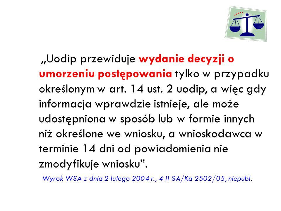 ,,Uodip przewiduje wydanie decyzji o umorzeniu postępowania tylko w przypadku określonym w art. 14 ust. 2 uodip, a więc gdy informacja wprawdzie istni