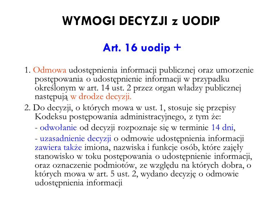 Art. 16 uodip + 1. Odmowa udostępnienia informacji publicznej oraz umorzenie postępowania o udostępnienie informacji w przypadku określonym w art. 14