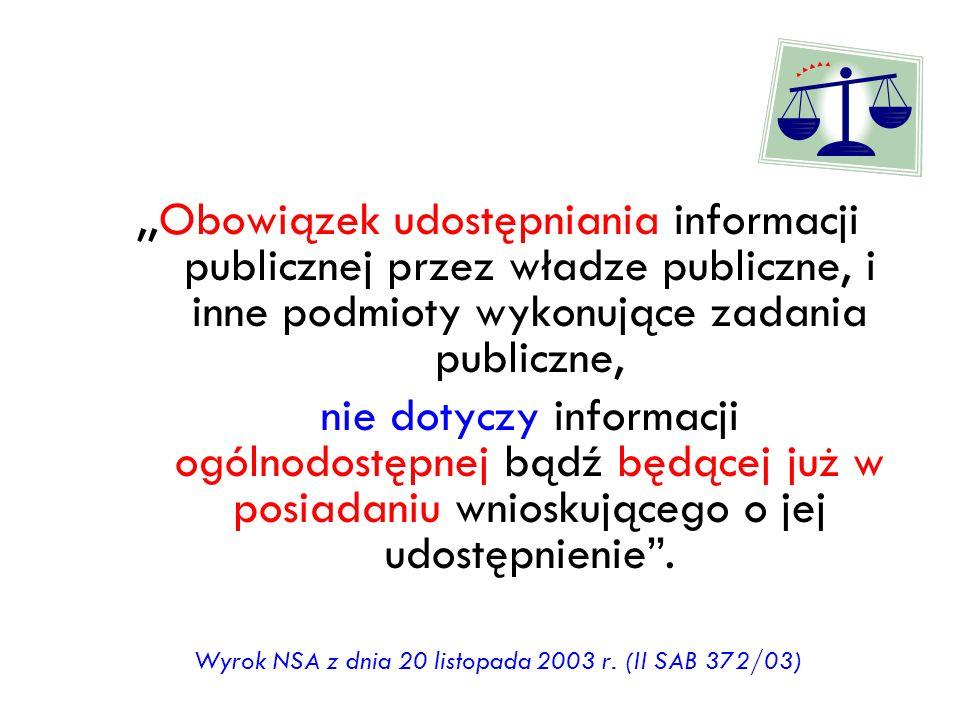 ,,Obowiązek udostępniania informacji publicznej przez władze publiczne, i inne podmioty wykonujące zadania publiczne, nie dotyczy informacji ogólnodos