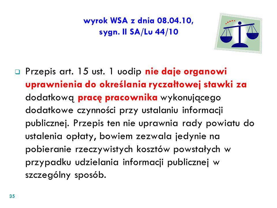 wyrok WSA z dnia 08.04.10, sygn. II SA/Lu 44/10 Przepis art. 15 ust. 1 uodip nie daje organowi uprawnienia do określania ryczałtowej stawki za dodatko