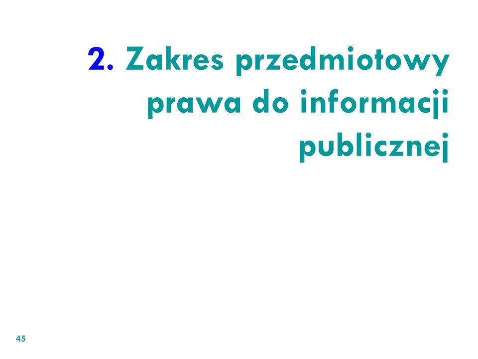 45 2. Zakres przedmiotowy prawa do informacji publicznej