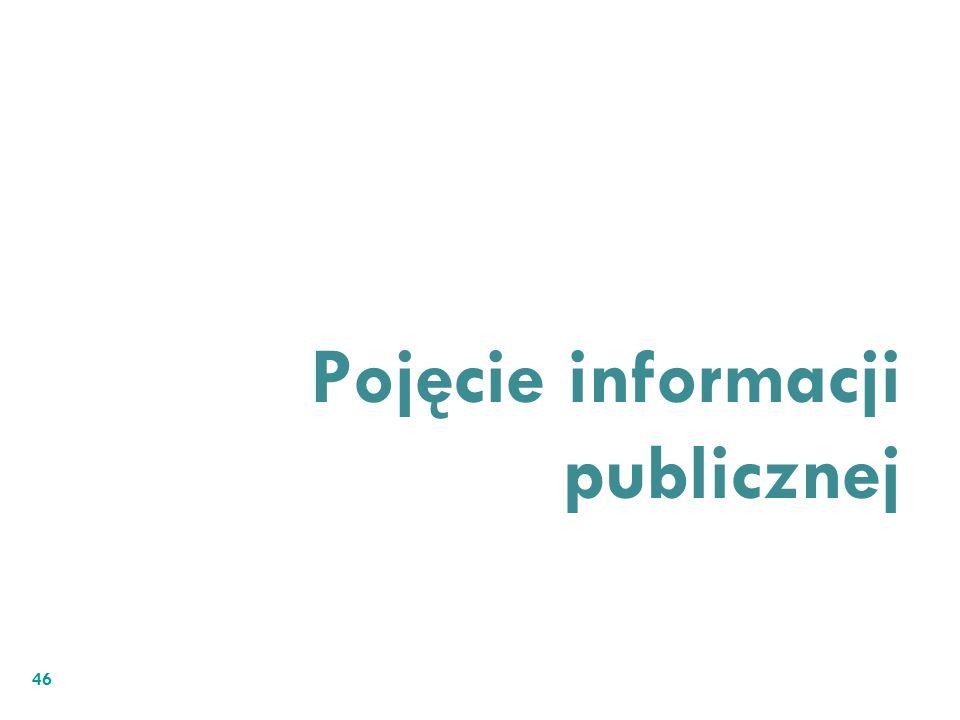 Pojęcie informacji publicznej 46
