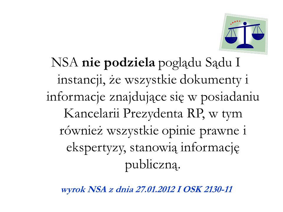 NSA nie podziela poglądu Sądu I instancji, że wszystkie dokumenty i informacje znajdujące się w posiadaniu Kancelarii Prezydenta RP, w tym również wsz