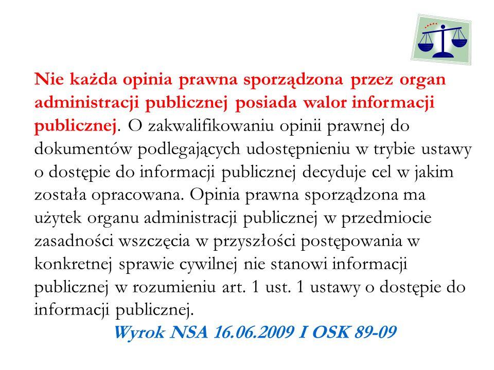 Nie każda opinia prawna sporządzona przez organ administracji publicznej posiada walor informacji publicznej. O zakwalifikowaniu opinii prawnej do dok