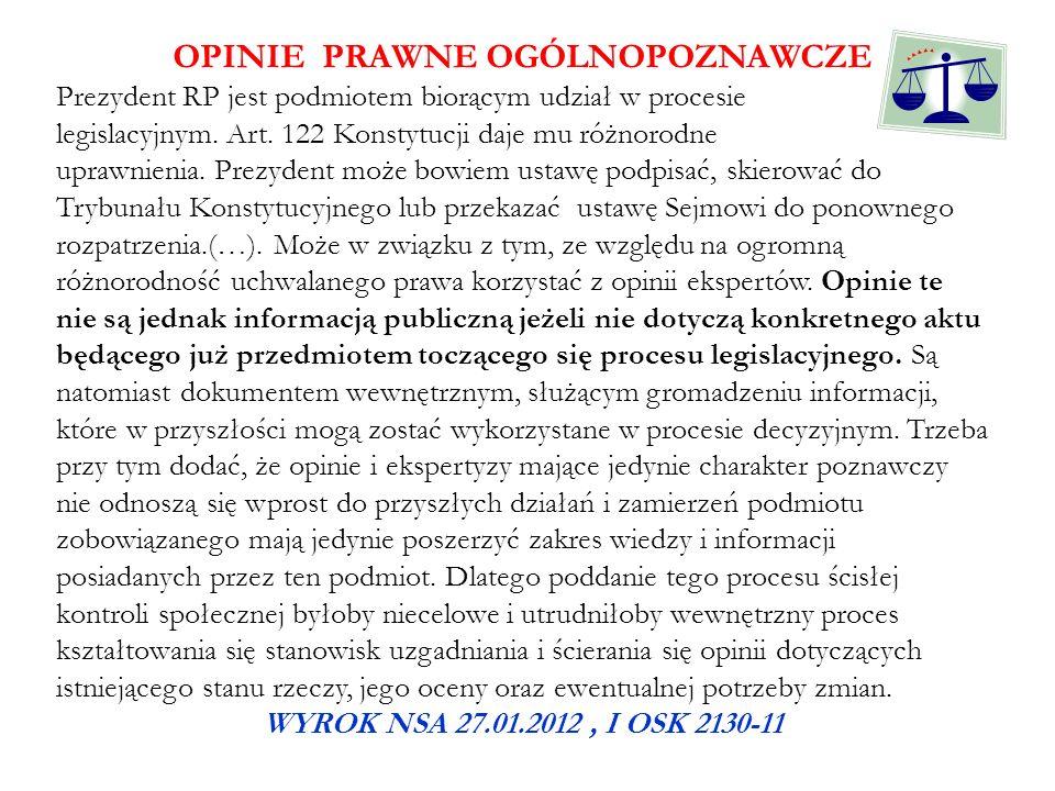 OPINIE PRAWNE OGÓLNOPOZNAWCZE Prezydent RP jest podmiotem biorącym udział w procesie legislacyjnym. Art. 122 Konstytucji daje mu różnorodne uprawnieni