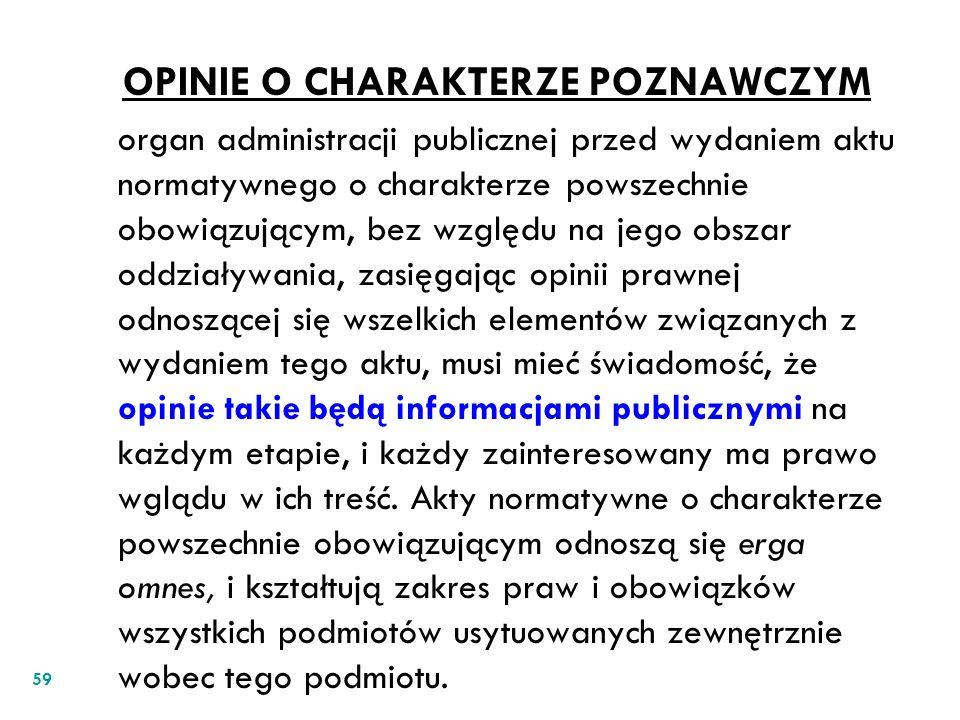OPINIE O CHARAKTERZE POZNAWCZYM organ administracji publicznej przed wydaniem aktu normatywnego o charakterze powszechnie obowiązującym, bez względu n