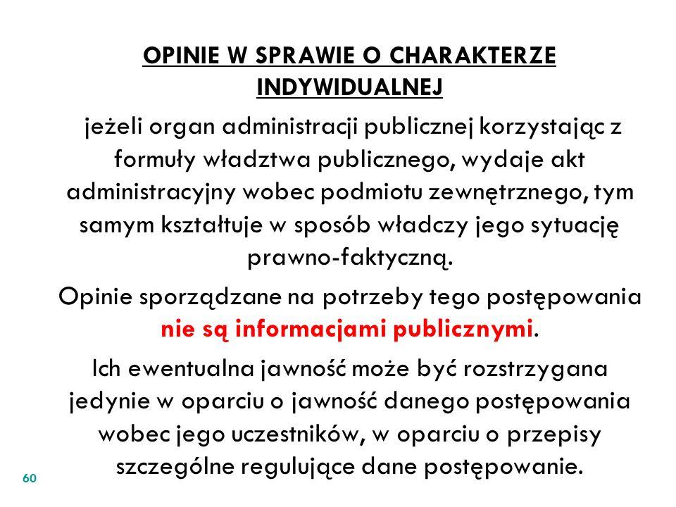 OPINIE W SPRAWIE O CHARAKTERZE INDYWIDUALNEJ jeżeli organ administracji publicznej korzystając z formuły władztwa publicznego, wydaje akt administracy