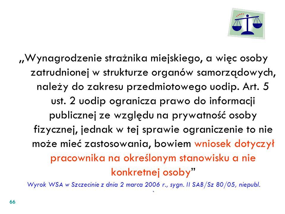 ,,Wynagrodzenie strażnika miejskiego, a więc osoby zatrudnionej w strukturze organów samorządowych, należy do zakresu przedmiotowego uodip. Art. 5 ust