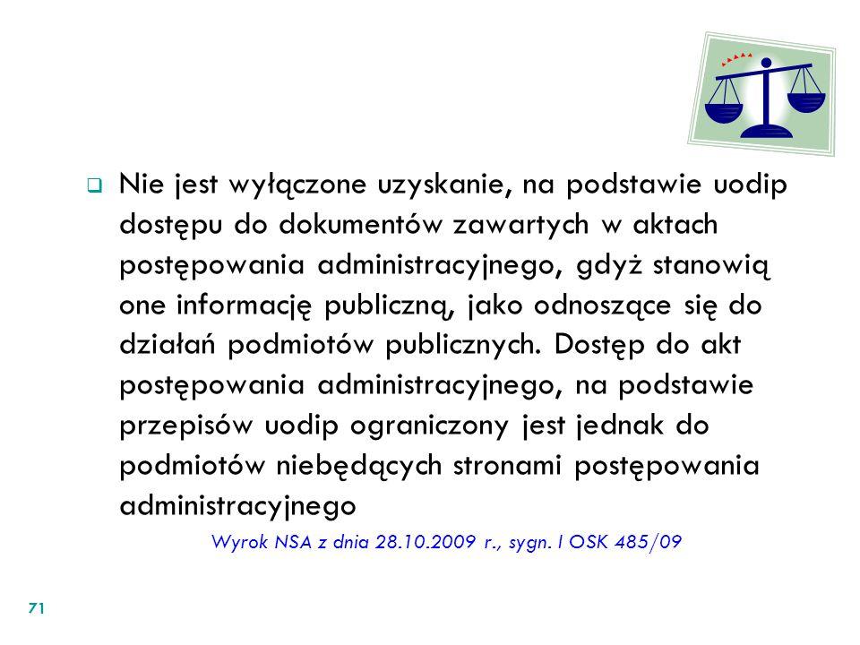Nie jest wyłączone uzyskanie, na podstawie uodip dostępu do dokumentów zawartych w aktach postępowania administracyjnego, gdyż stanowią one informację