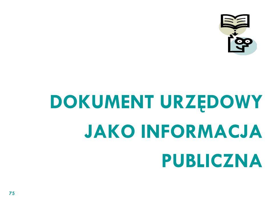 DOKUMENT URZĘDOWY JAKO INFORMACJA PUBLICZNA 75