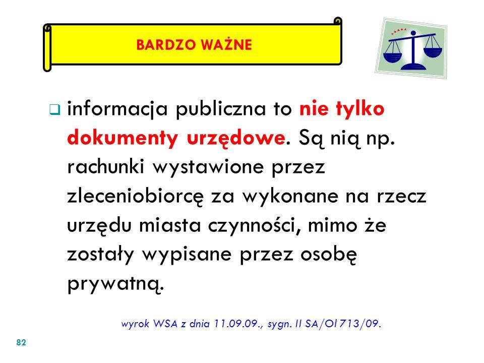 informacja publiczna to nie tylko dokumenty urzędowe. Są nią np. rachunki wystawione przez zleceniobiorcę za wykonane na rzecz urzędu miasta czynności