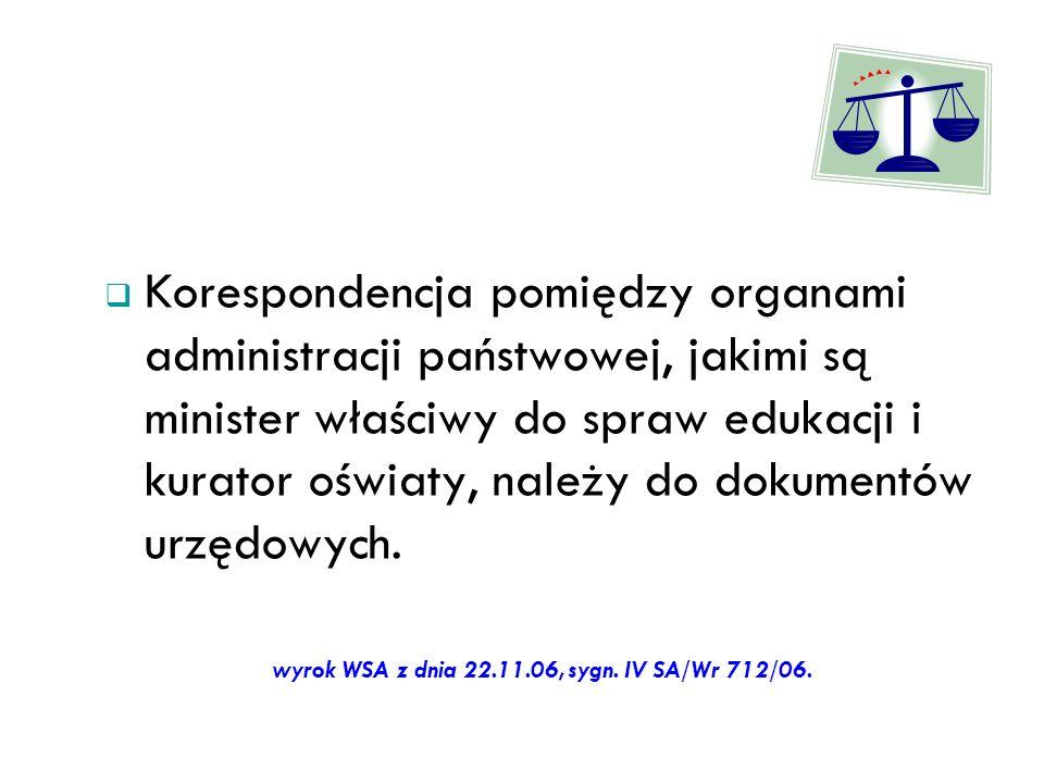 Korespondencja pomiędzy organami administracji państwowej, jakimi są minister właściwy do spraw edukacji i kurator oświaty, należy do dokumentów urzęd