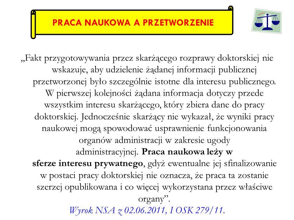 ,,Fakt przygotowywania przez skarżącego rozprawy doktorskiej nie wskazuje, aby udzielenie żądanej informacji publicznej przetworzonej było szczególnie