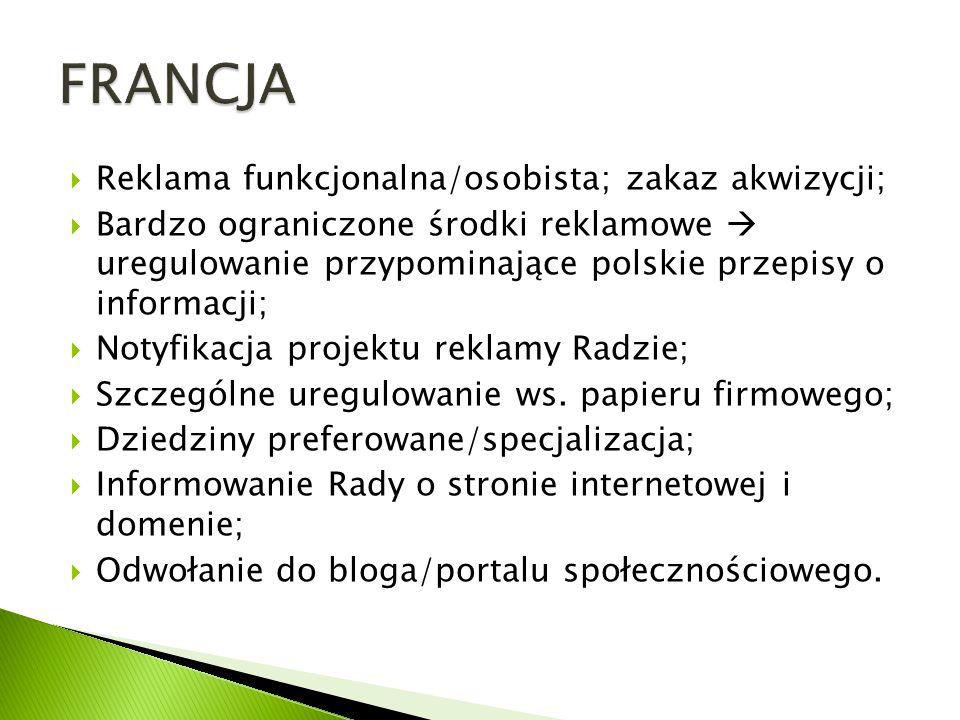 Reklama funkcjonalna/osobista; zakaz akwizycji; Bardzo ograniczone środki reklamowe uregulowanie przypominające polskie przepisy o informacji; Notyfikacja projektu reklamy Radzie; Szczególne uregulowanie ws.