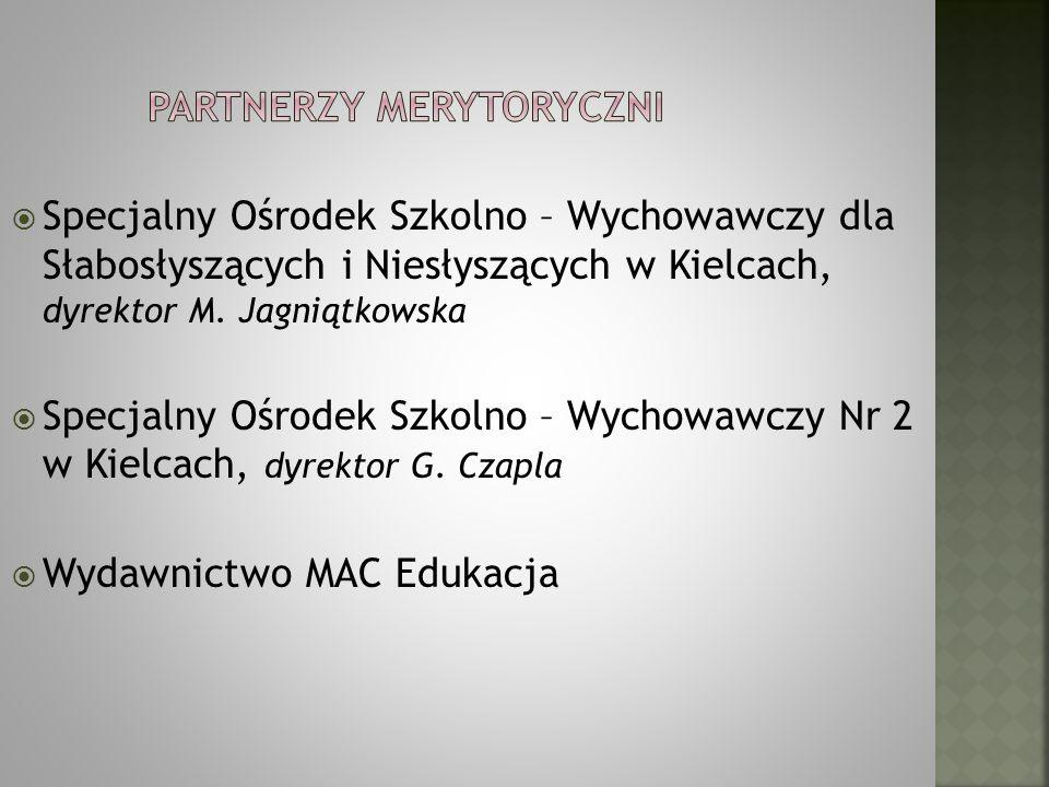 Specjalny Ośrodek Szkolno – Wychowawczy dla Słabosłyszących i Niesłyszących w Kielcach, dyrektor M. Jagniątkowska Specjalny Ośrodek Szkolno – Wychowaw