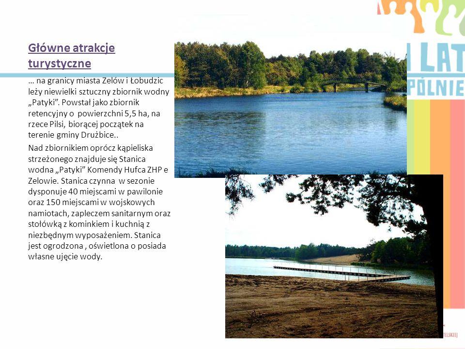 Główne atrakcje turystyczne … na granicy miasta Zelów i Łobudzic leży niewielki sztuczny zbiornik wodny Patyki. Powstał jako zbiornik retencyjny o pow