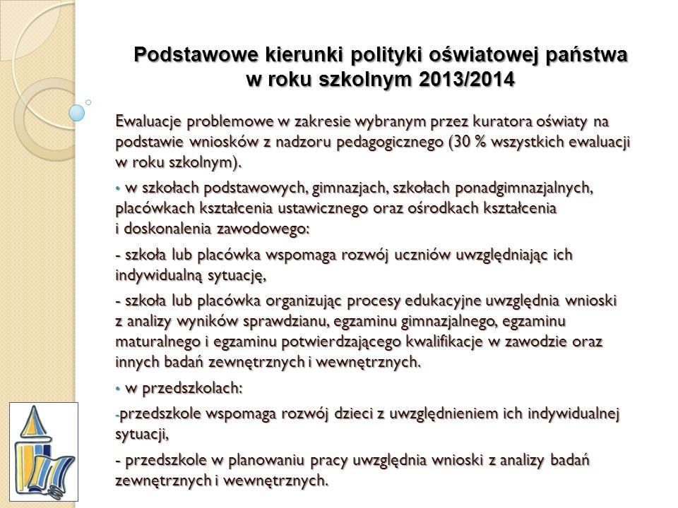 Podstawowe kierunki polityki oświatowej państwa w roku szkolnym 2013/2014 Ewaluacje problemowe w zakresie wybranym przez kuratora oświaty na podstawie