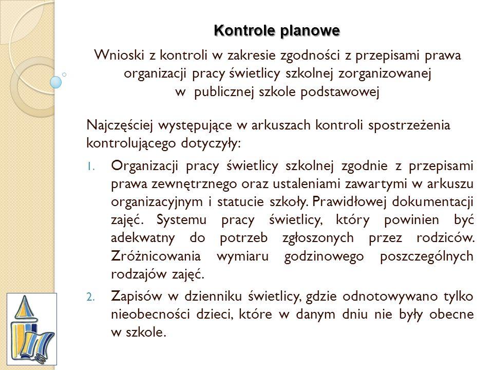 Kontrole planowe Wnioski z kontroli w zakresie zgodności z przepisami prawa organizacji pracy świetlicy szkolnej zorganizowanej w publicznej szkole po