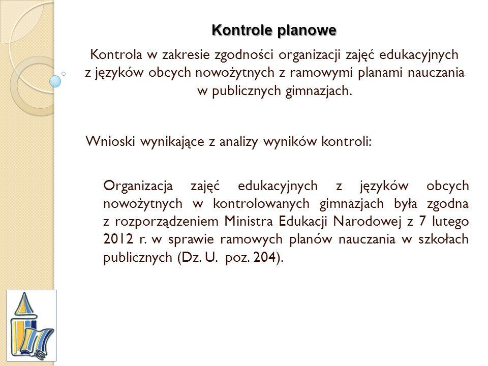 Kontrole planowe Kontrola w zakresie zgodności organizacji zajęć edukacyjnych z języków obcych nowożytnych z ramowymi planami nauczania w publicznych