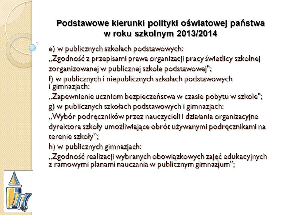 Podstawowe kierunki polityki oświatowej państwa w roku szkolnym 2013/2014 e) w publicznych szkołach podstawowych: Zgodność z przepisami prawa organiza