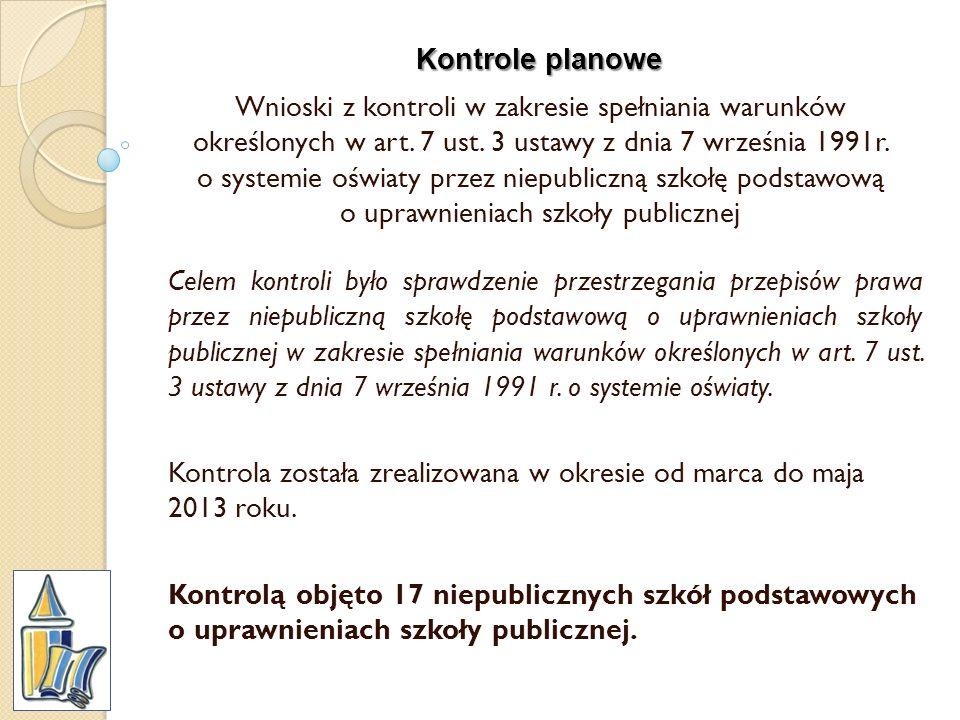 Kontrole planowe Wnioski z kontroli w zakresie spełniania warunków określonych w art. 7 ust. 3 ustawy z dnia 7 września 1991r. o systemie oświaty prze