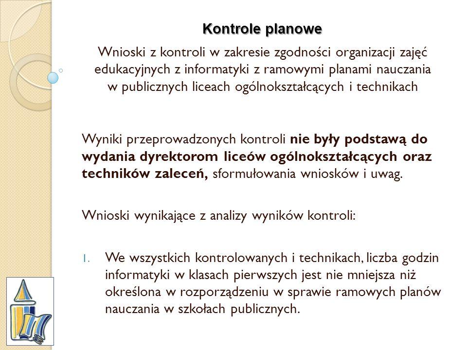 Kontrole planowe Wnioski z kontroli w zakresie zgodności organizacji zajęć edukacyjnych z informatyki z ramowymi planami nauczania w publicznych licea