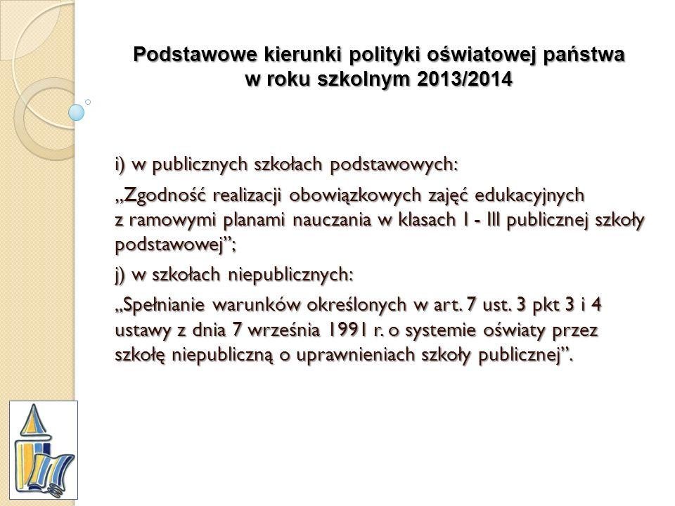 Podstawowe kierunki polityki oświatowej państwa w roku szkolnym 2013/2014 i) w publicznych szkołach podstawowych: Zgodność realizacji obowiązkowych za