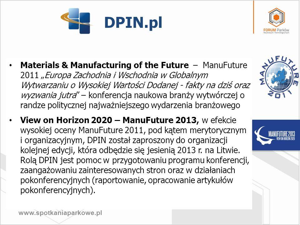 www.spotkaniaparkowe.pl Materials & Manufacturing of the Future – ManuFuture 2011 Europa Zachodnia i Wschodnia w Globalnym Wytwarzaniu o Wysokiej Wart