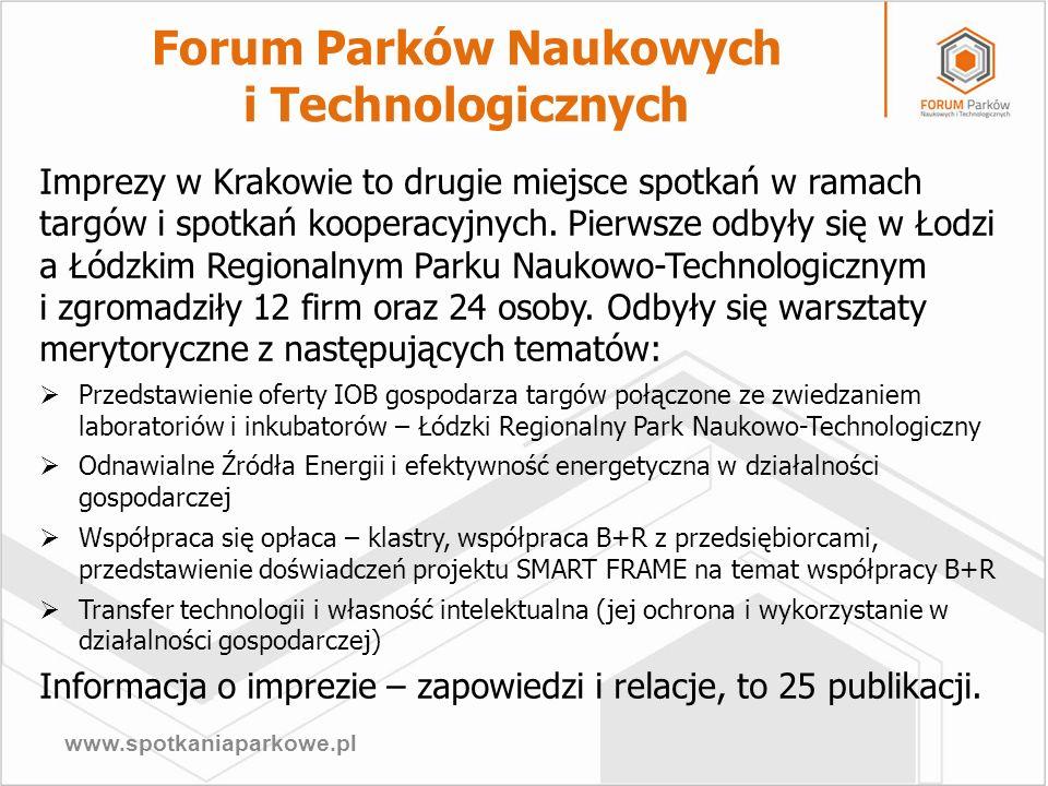 www.spotkaniaparkowe.pl Imprezy w Krakowie to drugie miejsce spotkań w ramach targów i spotkań kooperacyjnych. Pierwsze odbyły się w Łodzi a Łódzkim R