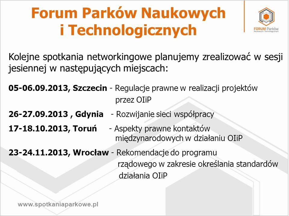 www.spotkaniaparkowe.pl Kolejne spotkania networkingowe planujemy zrealizować w sesji jesiennej w następujących miejscach: 05-06.09.2013, Szczecin - R