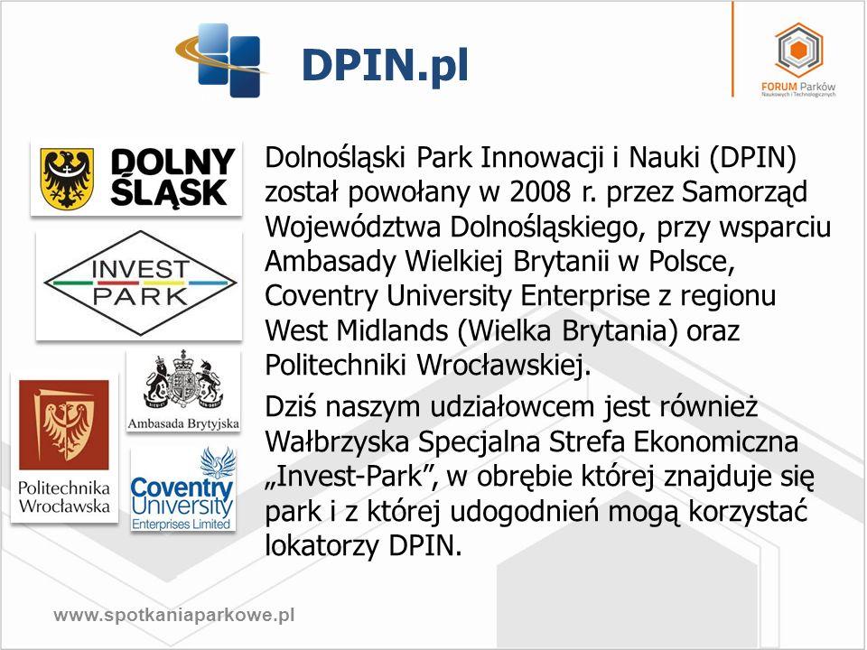 www.spotkaniaparkowe.pl Dolnośląski Park Innowacji i Nauki (DPIN) został powołany w 2008 r. przez Samorząd Województwa Dolnośląskiego, przy wsparciu A