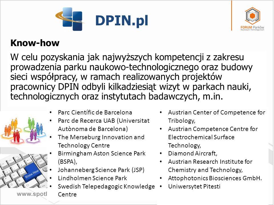 www.spotkaniaparkowe.pl DPIN.pl Projekty DPIN wziął udział w realizacji 15 projektów finansowanych z środków unijnych, głównie międzynarodowych, w tym: Projekty krajowe: Forum Parków Naukowych i Technologicznych, Budowa budynku Dolnośląskiego Parku Innowacji i Nauki S.A.
