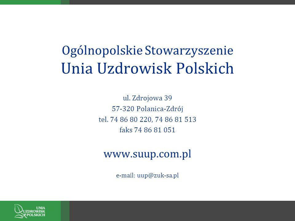 Ogólnopolskie Stowarzyszenie Unia Uzdrowisk Polskich ul. Zdrojowa 39 57-320 Polanica-Zdrój tel. 74 86 80 220, 74 86 81 513 faks 74 86 81 051 www.suup.